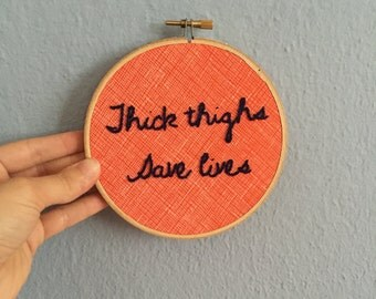 Thick Thighs Save Lives Embroidery Hoop Wall Art