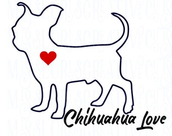 Chihuahua Love SVG   cut file  t-shirts  Dog car decalscrapbook vinyl decal wood sign cricut cameo Commercial use