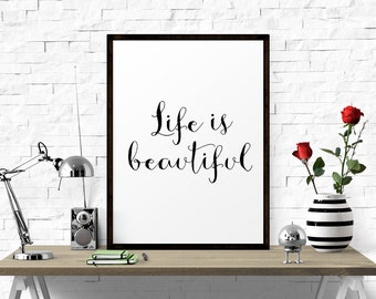 Motivational Print Life Is Beautiful, Printable Wall Art, Typography Print, Inspirational Poster, Calligraphy Art, Wall Art Typography Quote