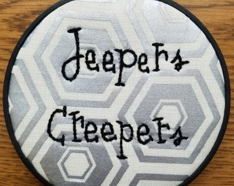 "5"" Jeepers Creepers Embroidery Hoop Art Wall Decor"
