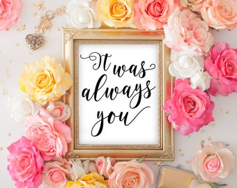Typography Print - Love Print - Typography Wall Art - It Was Always You - Black and White Print - Black and White Art - Love Quotes