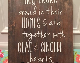 They Broke Bread in their Homes Wood Sign - Acts 2:46