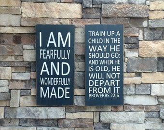 train up a child in a way he should go & I am fearfully and wonderfull made wood sign proverbs 22:6 2-12x24