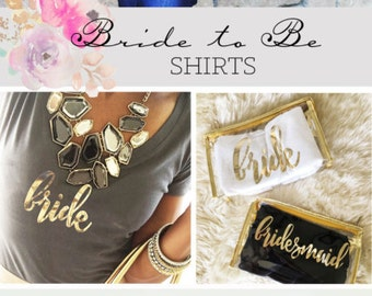 Bride Shirt Bride to Be Shirt Bridal Shower Gift for Bride Gift from Maid of Honor Bride Gift Ideas (EB3160BPW)