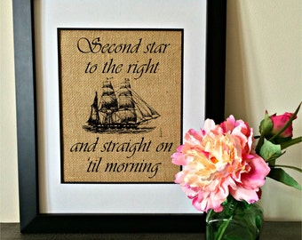 Second star to the right and straight on til morning. Burlap print. Peter Pan wall art/decor.