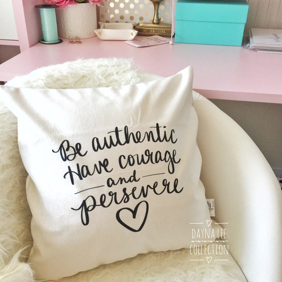 "Be authentic. Have courage and persevere - 18"" handwritten quote velveteen fabric PILLOW COVER"