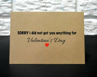 Sorry i did not get you anything for Valentine's day card, Sorry card, Valentine's day card, Love card