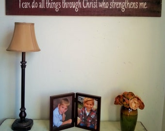 I Can Do All Things Through Christ Who Strengthens Me - Philippians 4:13 Christian Reclaimed Wood Scripture Sign