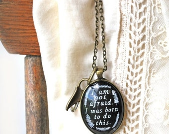 FALL SALE Inspirational Necklace - I Am Not Afraid I Was Born To Do This - Quote Necklace -  Word Pendant - Motivational Necklace -