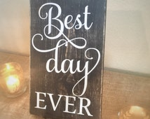 Best Day Ever wooden sign - rustic wedding sign - wedding photo prop - country chic wedding decor - funny wedding decoration - wood sign
