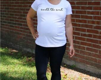 "Maternity Tee-- ""Worth the Wait"""