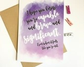 Buy 2 and Save. Encouragement Greeting Cards (QTY 2) - I hope you know you are capable and brave and significant. Confidence Greeting Card.