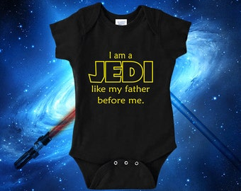 Star Wars Baby Boy I Am A Jedi Like My Father Before Me One Piece Bodysuit Lap Shoulder Snap On May The Force Be With You