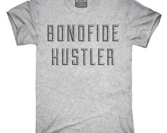 Bonofide Hustler T-Shirt, Hoodie, Tank Top, Gifts