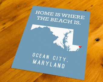 Ocean City, MD - Home Is Where The Beach Is - Art Print  - Your Choice of Size & Color!