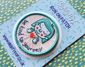 Be Kind to Yourself embroidered patch -  iron on patch - positivity - self love