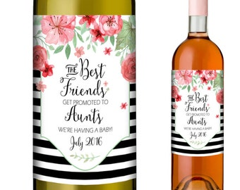 Pregnancy Announcements - Personalised Wine Label to Announce Pregnancy to Friends - The Best Friends Get Promoted to Aunts