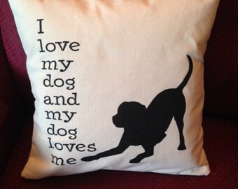 I Love My Dog and My Dog Loves Me PILLOW COVER QUOTE