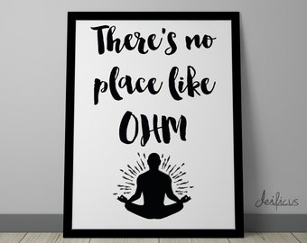 There's no place like OHM Digital Art Print - Inspirational Wall Art, Spiritual Soul Quote Art, Yoga Meditation Printable Typography Art