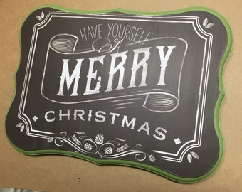 Have yourself a Merry Christmas plaque