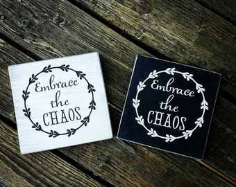 Embrace the Chaos, mom sign, momlife