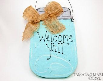 Mason Jar Welcome Ya'll Wooden Sign - Country Primitive, Door Sign, Door Hanger, Front Porch, Gift Sign, Mason Jar Sign, Rustic Wooden Sign