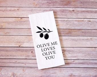 Funny Song Lyric Tea Towel, Flour Sack Towel - Olive Me Loves Olive You - Farmhouse