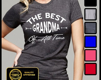 Best Grandma Ever Shirt, Best Granny Ever Tshirt, The Best Grandma Of All Time Shirt, Gifts For Grandma