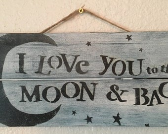 Love You to the Moon and Back Rustic Wooden Sign White and Black