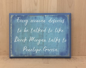 Criminal Minds wood sign, tv show, gift for her, Derek Morgan, funny sign, Penelope Garcia, humorous gift, custom wooden sign, birthday gift