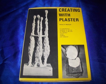 Creating with Plaster by Dona Z Meilach 1st Edition