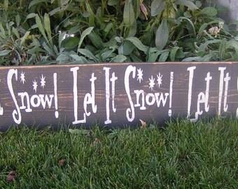 Let It Snow! Let It Snow! Let It Snow! Wood Sign