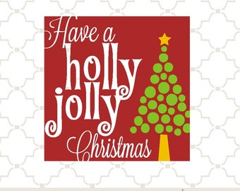 SVG Have a holly jolly Christmas PNG EPS digital