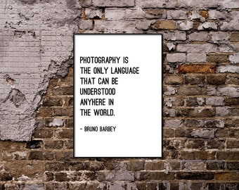 Photography is the only language. Quote by Bruno Barbey