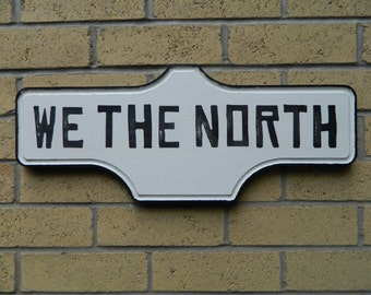 We The North - Toronto Street Sign