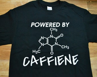 Powered by Caffiene T Shirt