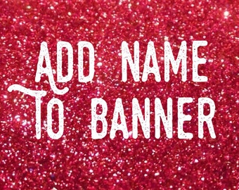 Add any name to banner
