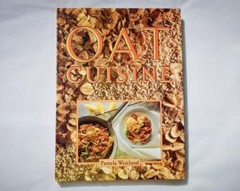 Oat Cuisine Vintage Hardcover Book by Pamela Westland 1985