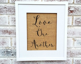 Love One Another burlap sign, art print, Religious Christian Catholic, Bible verse, wall decor, gifts for her