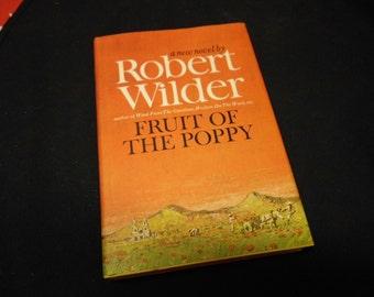 Vintage Hardcover w/ Dust Jacket Robert Wilder The Fruit of the Poppy 1965 Mexican Drug Trade Novel BCE