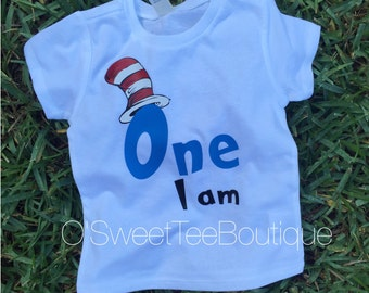 One I Am/ Dr. Seuss/ Boy Birthday Shirt/ Dr. Seuss Birthday/ Cat in the hat/ First Birthday/ Turning One