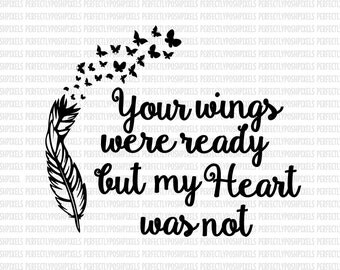 Your Wings Were Ready Svg Your wings were ready SVG DXF Eps Silhouette Studio Cricut Cameo Iron On Decal Vinyl Decals