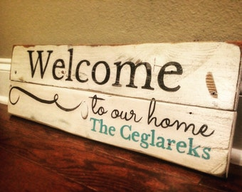 Customized Welcome to our home. Personalized.