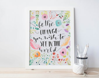 Watercolor Quote Painting/ Inspirational Quote/ Be the Change Print
