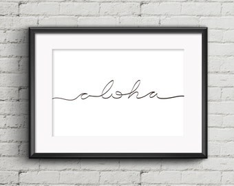 Aloha printable poster, handwrite design, black and white art, quote poster, greeting printable, wall art poster, home decor, decoration art