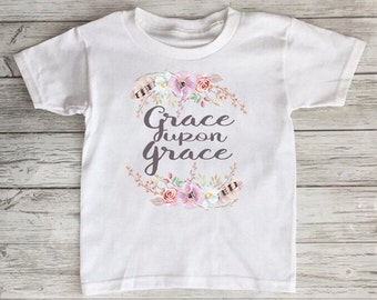 Grace Upon Grace Floral Toddler/ Baby Tshirt