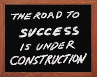 The Road to Success is under Construction!, Motivational, Inspirational, Black Board, Chalk, Printable Art, Instant Digital Download,
