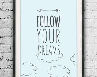 Follow Your Dreams Print, Motivated Type, Cloud Prints, Home Decor, Printable Art, Wall Decor, Motivational Quote, Minimalist Nursery Print