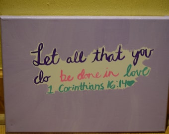 Let All That You Do Be Done In Love Canvas