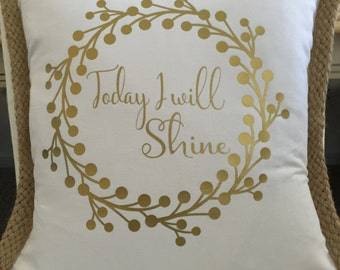 Pillow Cover, Today I Will Shine Pillow Cover